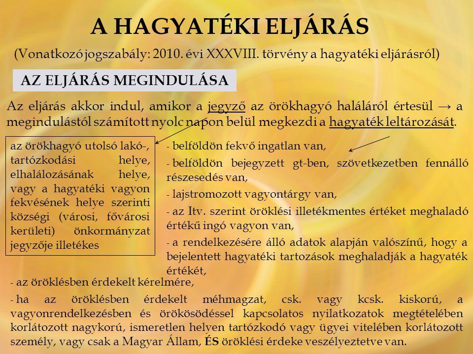 A HAGYATÉKI ELJÁRÁS (Vonatkozó jogszabály: 2010. évi XXXVIII.