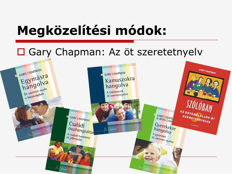 Megközelítési módok:  Gary Chapman: Az öt szeretetnyelv