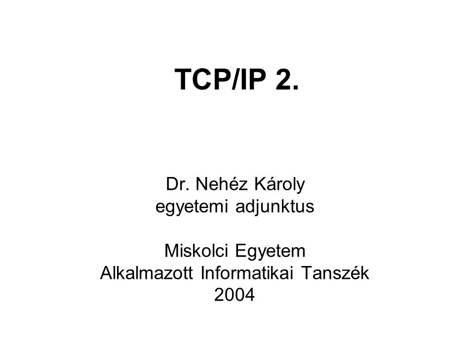 TCP/IP 2. Dr.