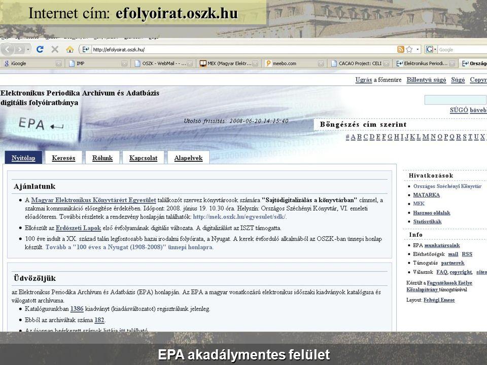 Elektronikus Periodika Adatbázis és Archívum (EPA) epa.oszk.hu Internet cím: epa.oszk.hu
