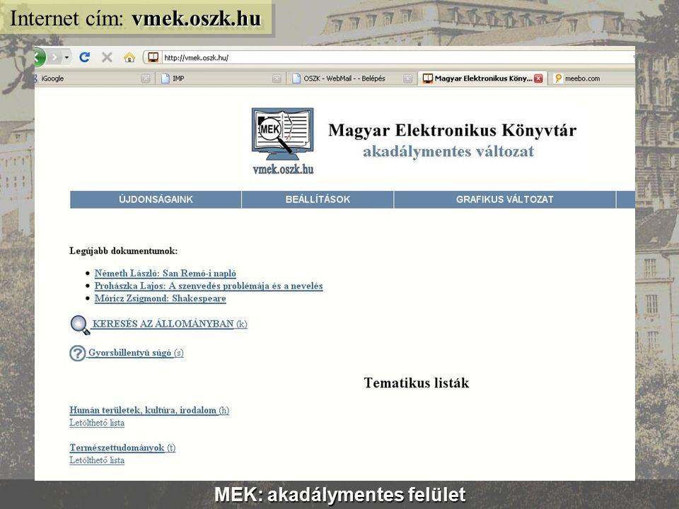 MEK virtuális kiállítások http://mek.oszk.hu/html/kiallitas.html Internet cím: http://mek.oszk.hu/html/kiallitas.html