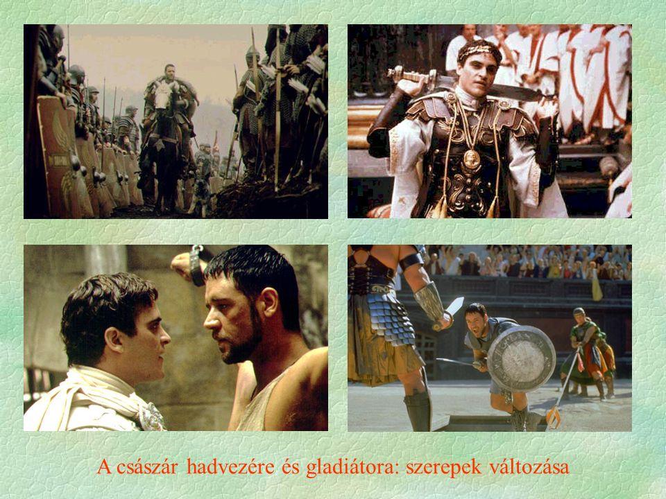 A császár hadvezére és gladiátora: szerepek változása