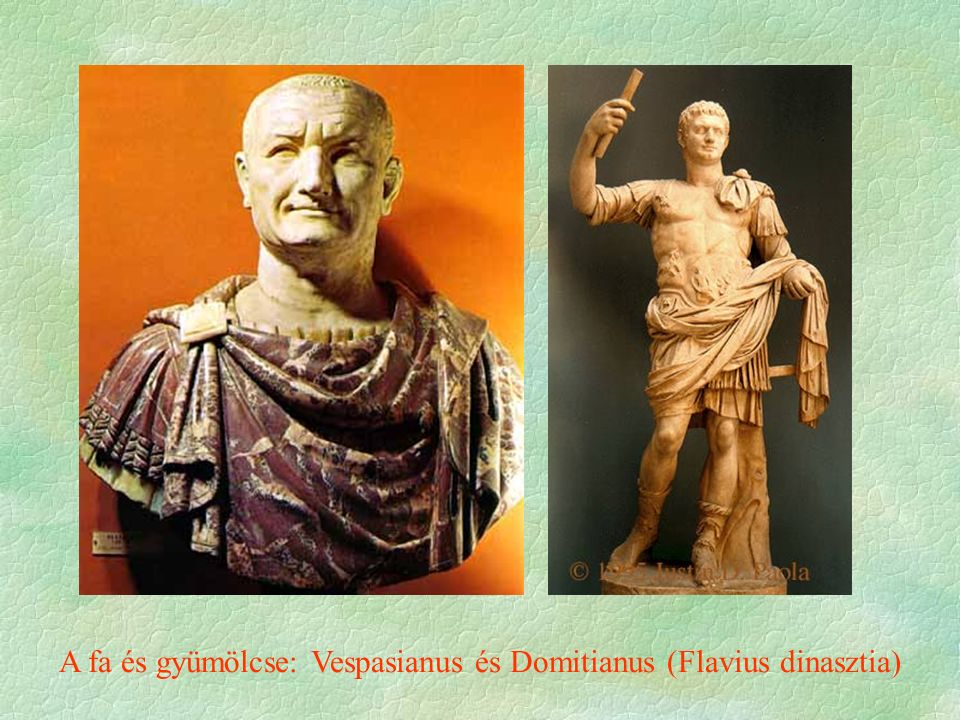 A fa és gyümölcse: Vespasianus és Domitianus (Flavius dinasztia)