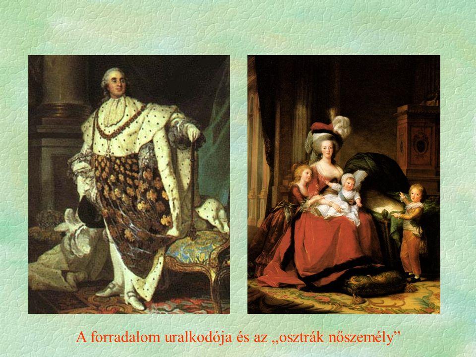 """A forradalom uralkodója és az """"osztrák nőszemély"""""""