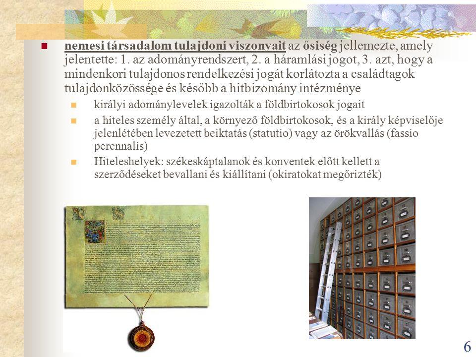 betáblázás (intabulatio) az ingatlanon fennálló terhek nyilvántartására - jelzálogkönyv.