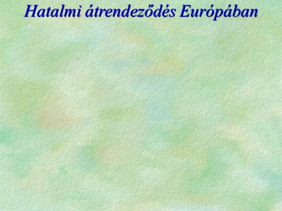 Hatalmi átrendeződés Európában