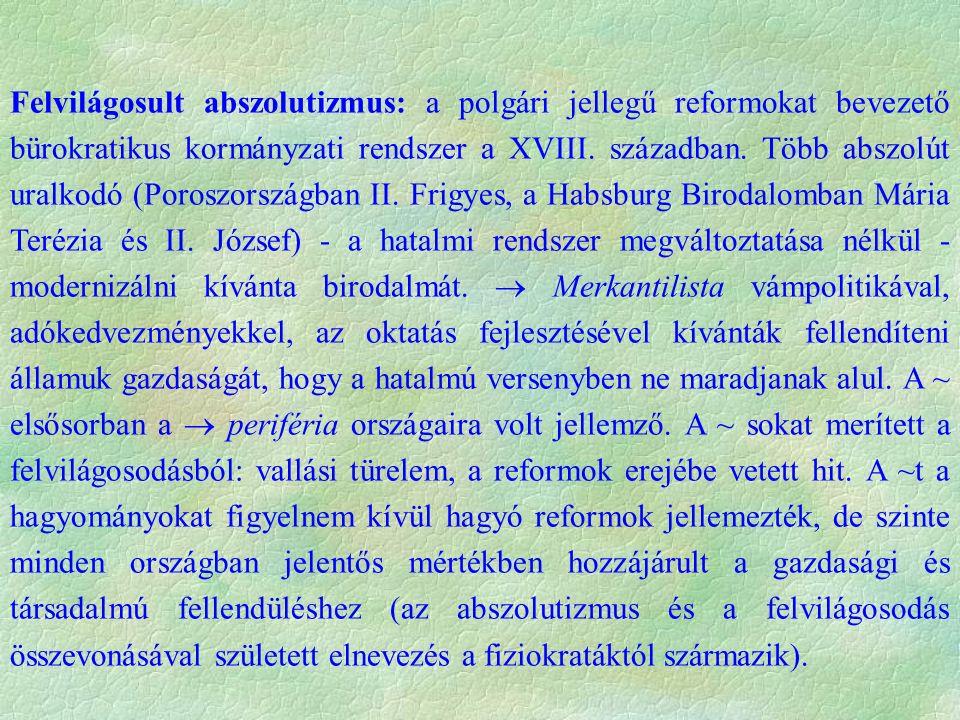Felvilágosult abszolutizmus: a polgári jellegű reformokat bevezető bürokratikus kormányzati rendszer a XVIII.