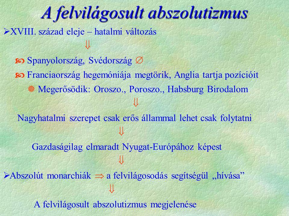 A felvilágosult abszolutizmus  XVIII.
