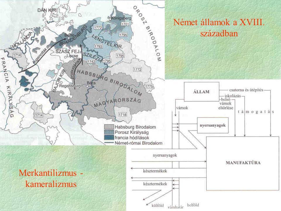 Német államok a XVIII. században Merkantilizmus - kameralizmus