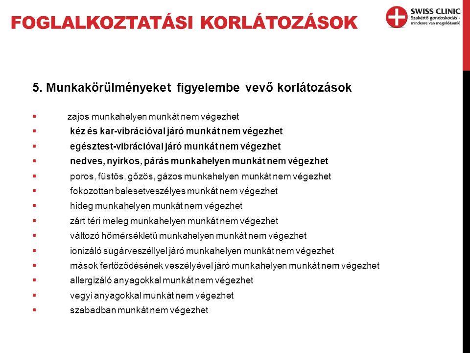 FOGLALKOZTATÁSI KORLÁTOZÁSOK 5.