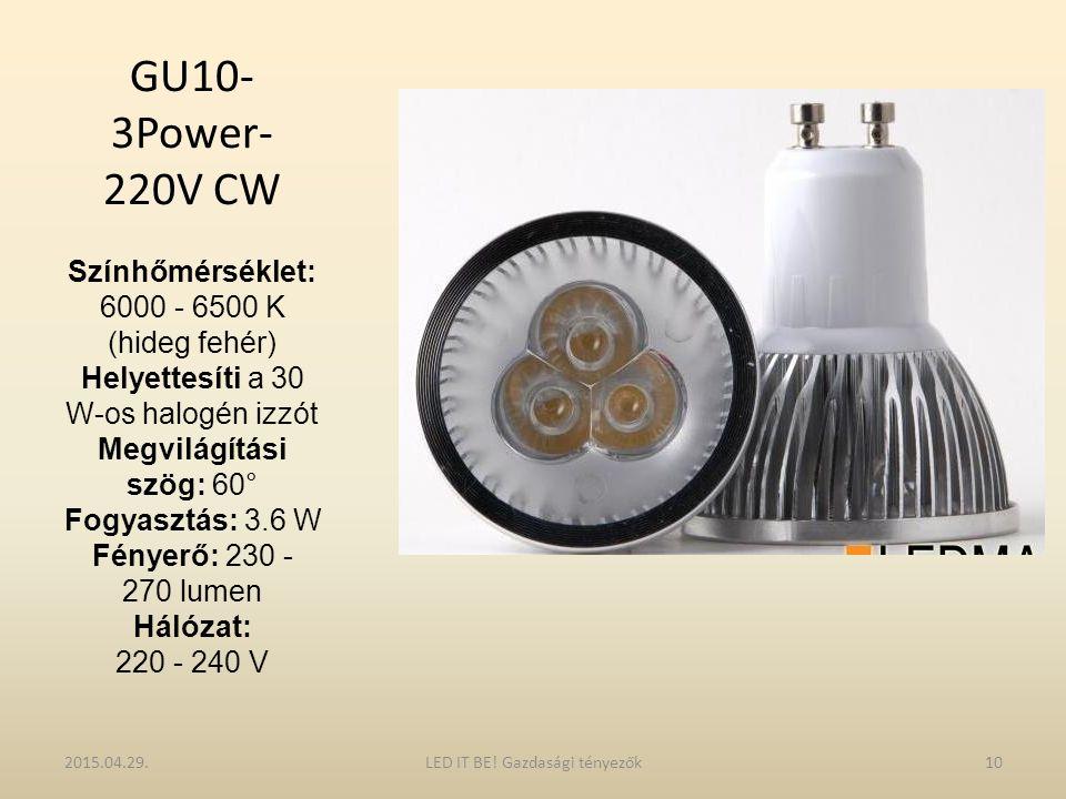 GU10- 3Power- 220V CW Színhőmérséklet: 6000 - 6500 K (hideg fehér) Helyettesíti a 30 W-os halogén izzót Megvilágítási szög: 60° Fogyasztás: 3.6 W Fény