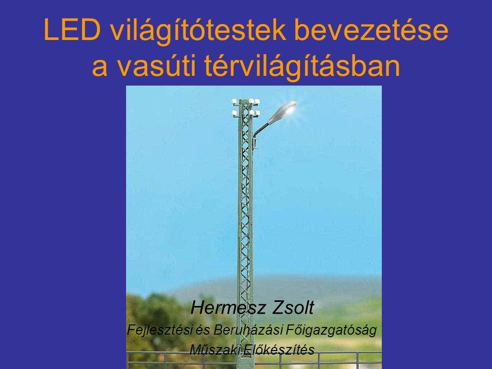 Tartalom 1.Vasúton alkalmazott fényforrások 2.Szabvány és utasítás-környezet, lámpatest katalógus 3.Elvárások az új világítótestekkel szemben 4.Felhasználás vasúti környezetben