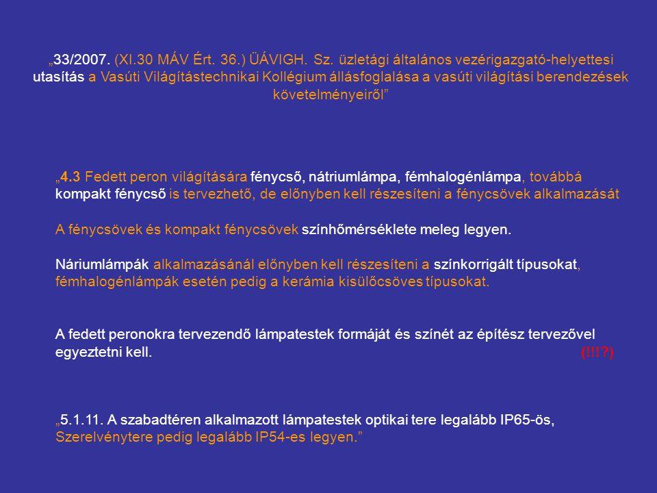 """""""33/2007. (XI.30 MÁV Ért. 36.) ÜÁVIGH. Sz."""