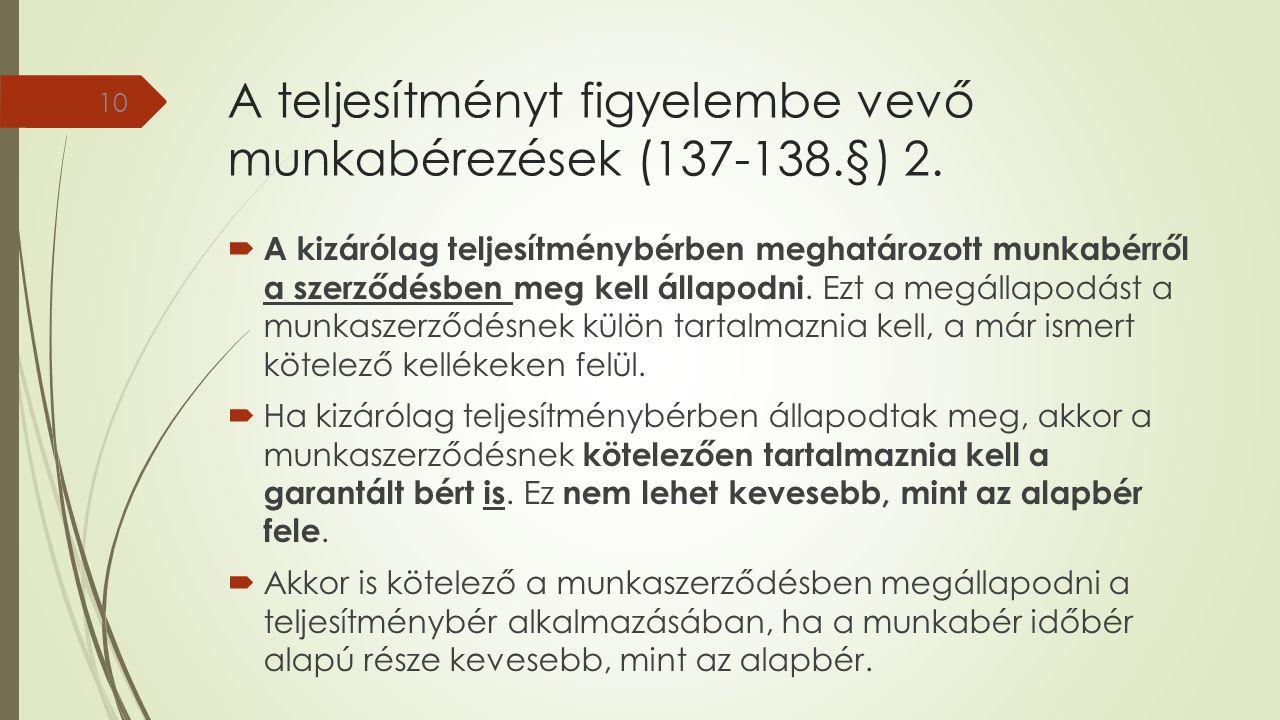 A teljesítményt figyelembe vevő munkabérezések (137-138.§) 2.