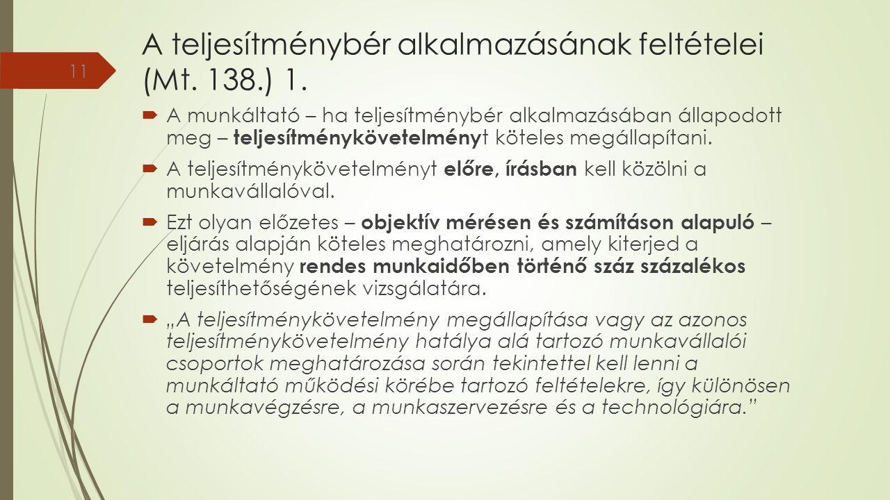 A teljesítménybér alkalmazásának feltételei (Mt. 138.) 1.