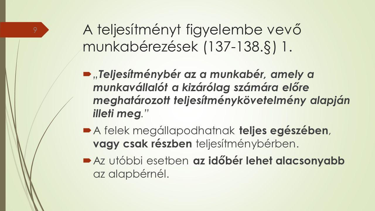 A teljesítményt figyelembe vevő munkabérezések (137-138.§) 1.