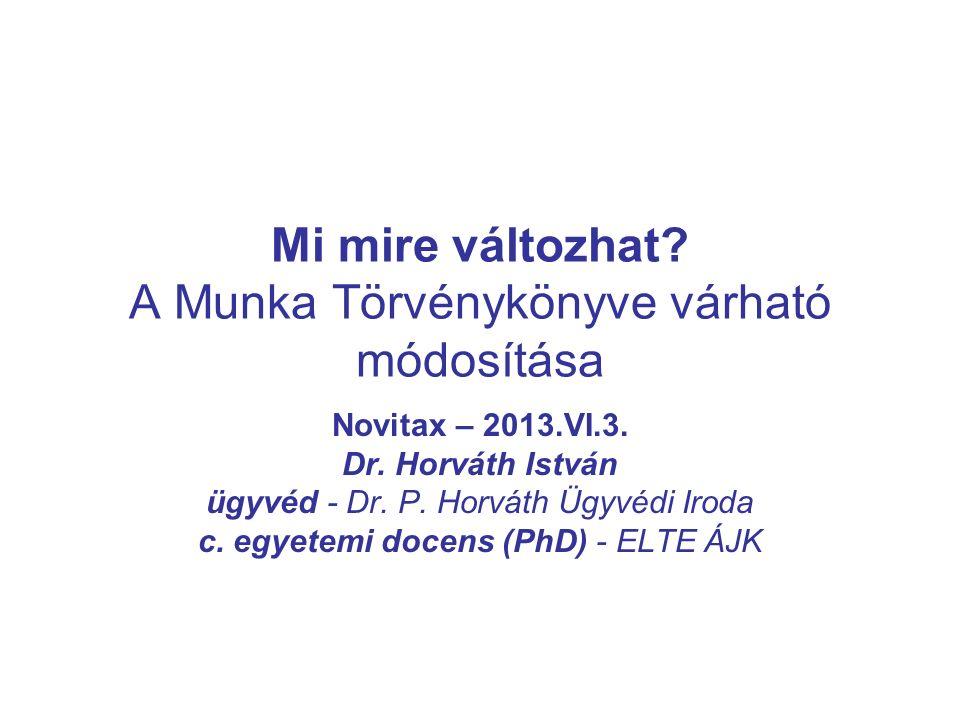 Mi mire változhat. A Munka Törvénykönyve várható módosítása Novitax – 2013.VI.3.