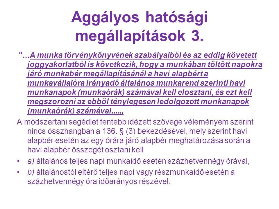 Aggályos hatósági megállapítások 3.
