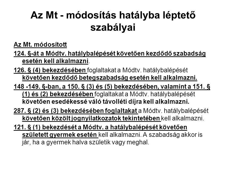 Az Mt - módosítás hatályba léptető szabályai Az Mt.