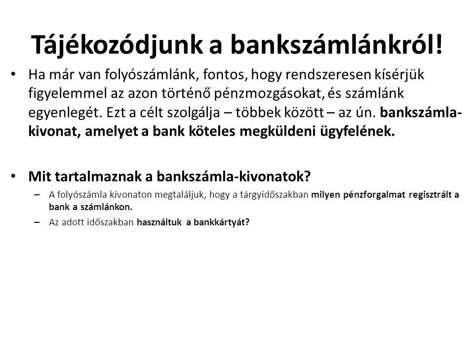 Tájékozódjunk a bankszámlánkról.