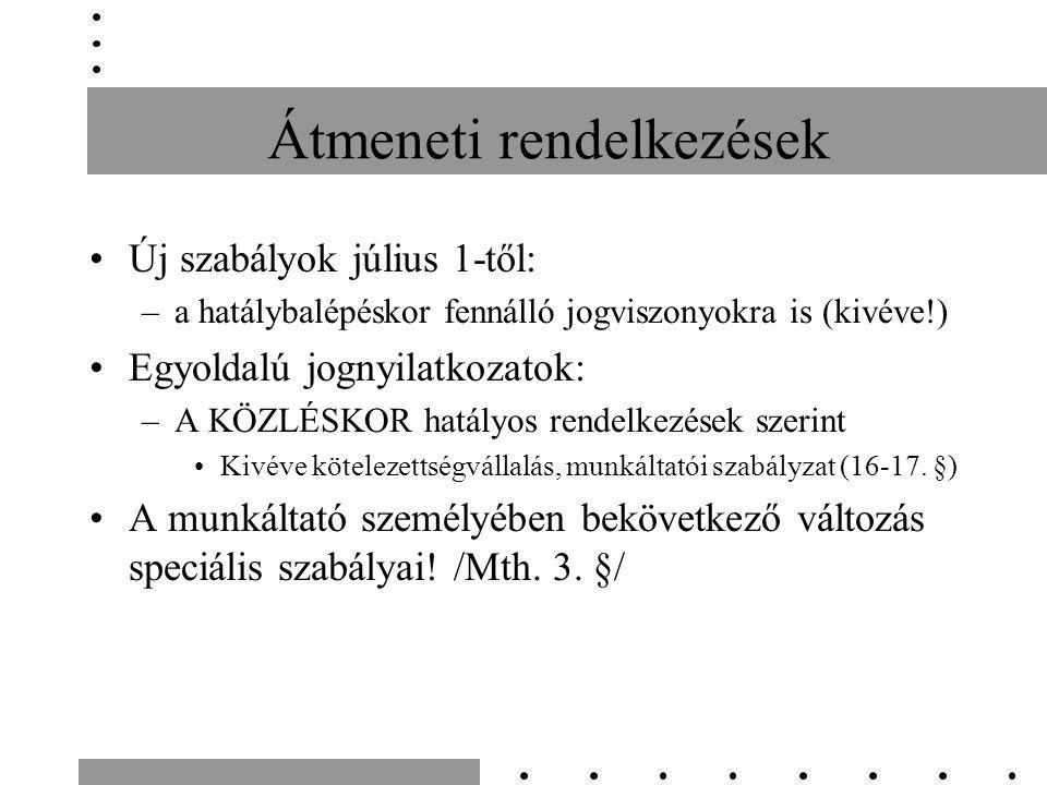 Munkaviszony megszűnése, megszüntetése Eljárás: –Átadás átvételi kötelezettség (feltételek munkáltató) –Elszámolási kötelezettség Mth 85.