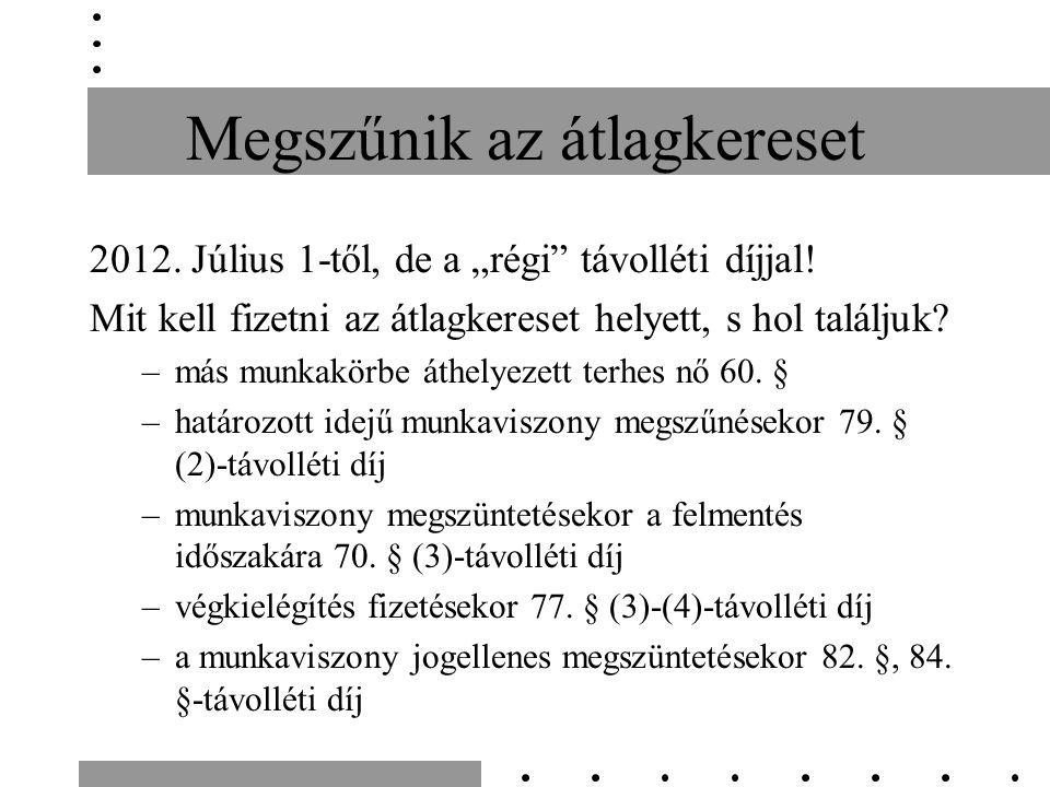 """Megszűnik az átlagkereset 2012. Július 1-től, de a """"régi távolléti díjjal."""