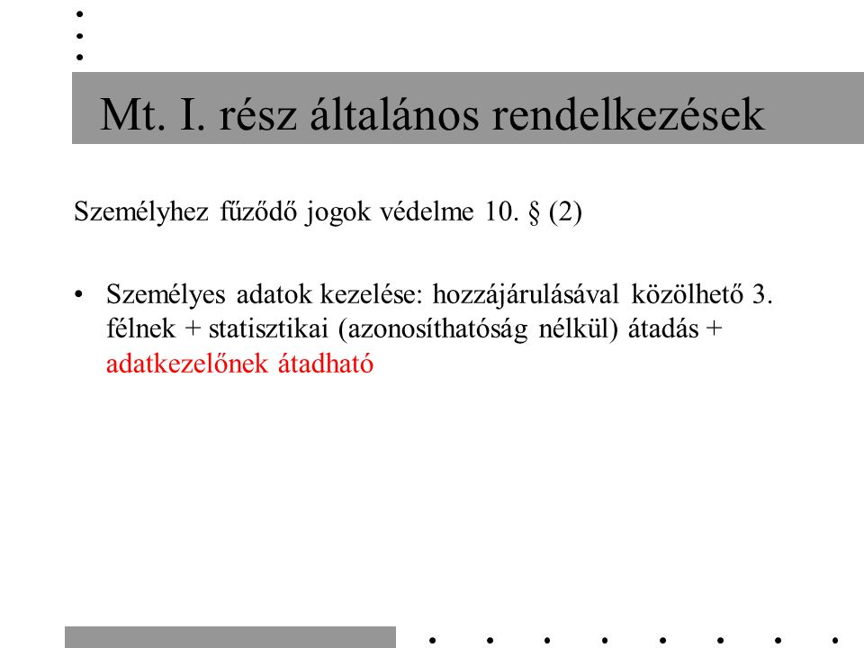 Kötelező legkisebb munkabér A munka díjazása tagállami hatáskör A magyar munkajog hagyományosan rendelkezik a minimálbérről jogpolitikai alapkérdés: –Érdekképviseletekkel megelőző, konzultációs, egyeztetési kötelezettségek –Gazdaságpolitikai: kapjon e a Kormány felhatalmazást a differenciált meghatározásra –A minimálbér meghatározásának jelentősége túlmutat a munkaviszony szabályozásán (TB biztosított, nyugdíjminimum stb.)