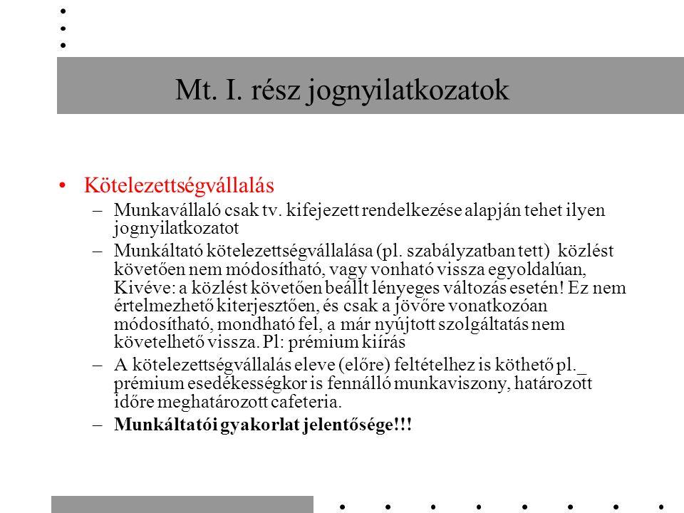 Munkaviszony megszüntetése Munkavállaló felmondása –Határozatlan: nem indoklásköteles –Határozott: indokolni kell