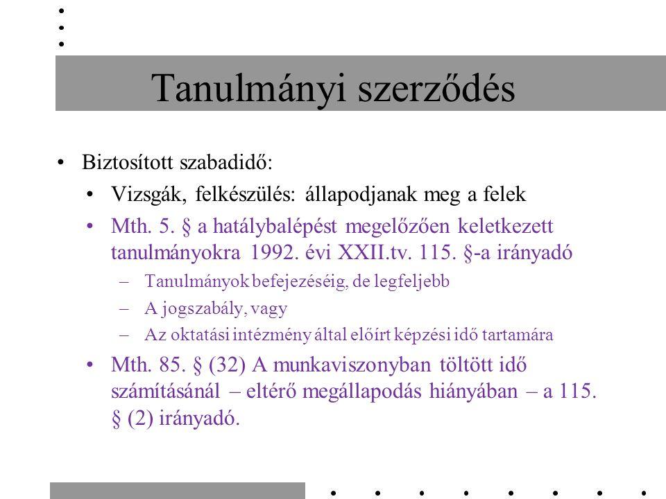 Tanulmányi szerződés Biztosított szabadidő: Vizsgák, felkészülés: állapodjanak meg a felek Mth.