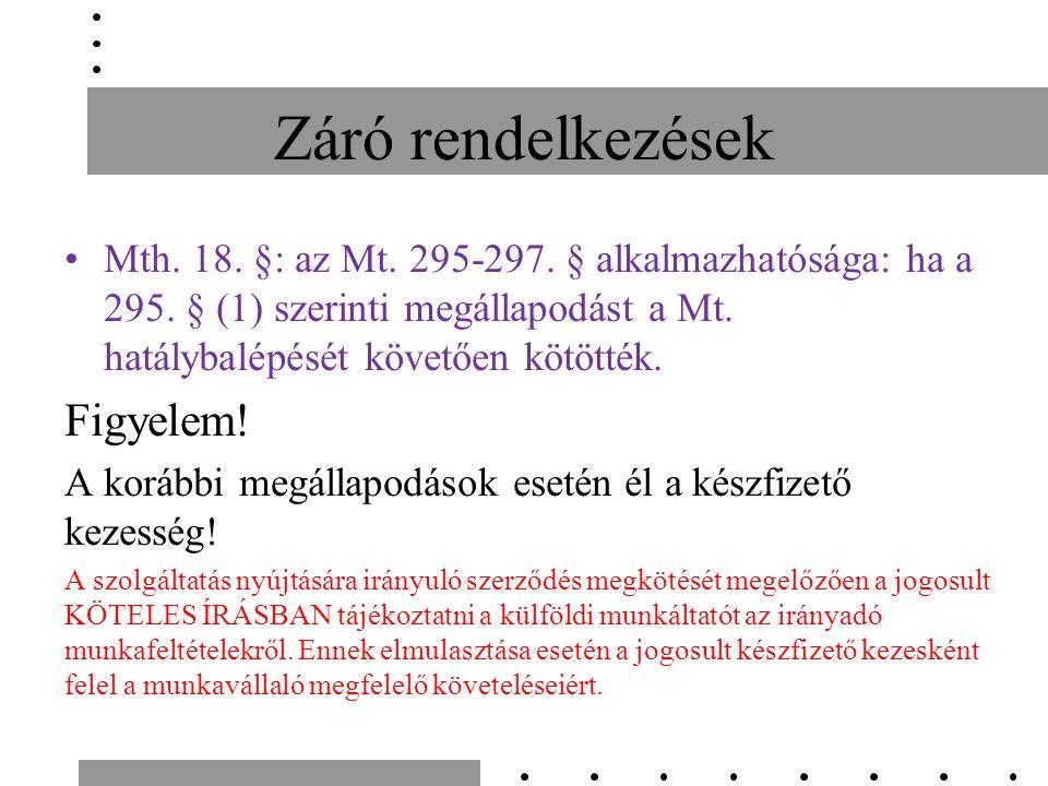 Záró rendelkezések Mth. 18. §: az Mt. 295-297. § alkalmazhatósága: ha a 295.
