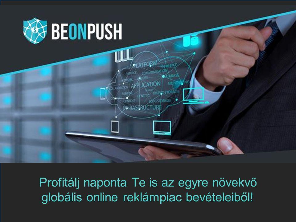Profitálj naponta Te is az egyre növekvő globális online reklámpiac bevételeiből!