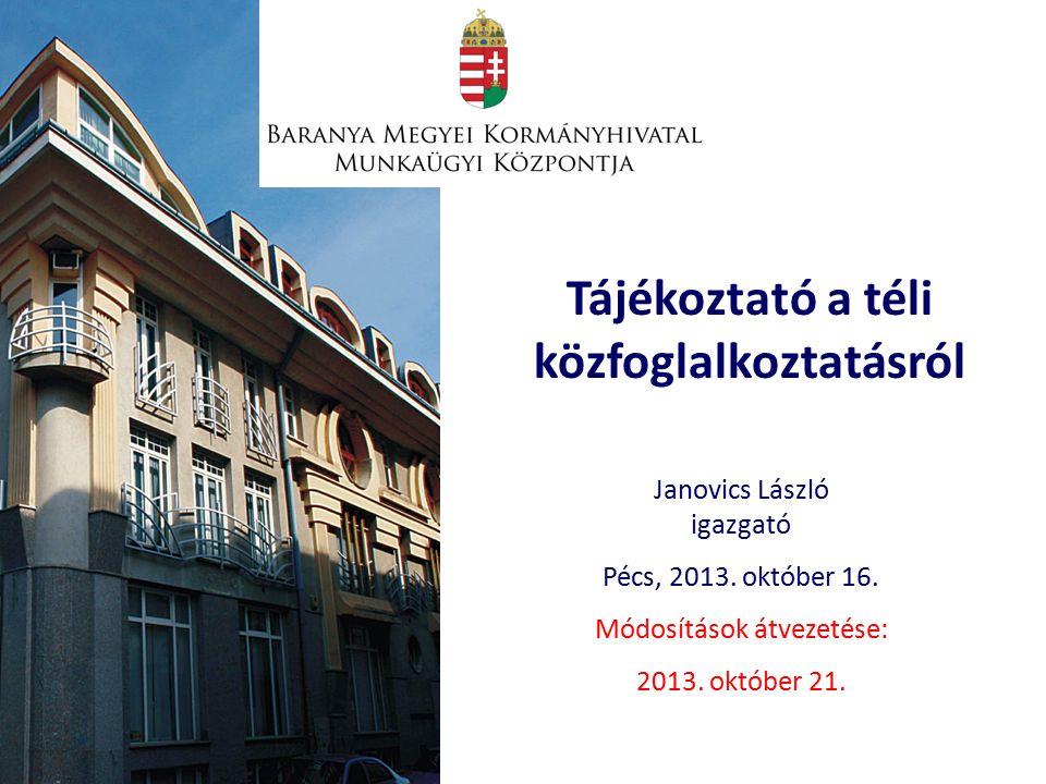 Janovics László igazgató Pécs, 2013. október 16. Módosítások átvezetése: 2013.