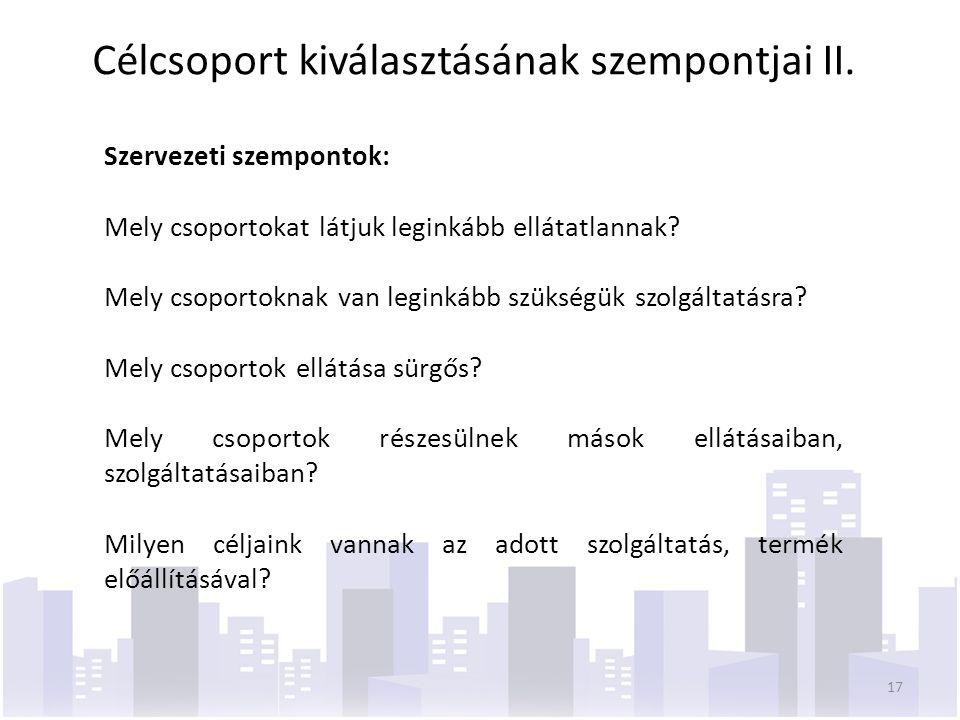 Célcsoport kiválasztásának szempontjai II.