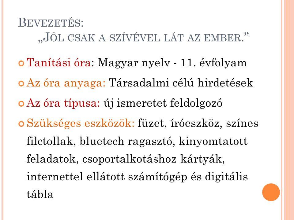 """B EVEZETÉS : """"J ÓL CSAK A SZÍVÉVEL LÁT AZ EMBER. Tanítási óra: Magyar nyelv - 11."""