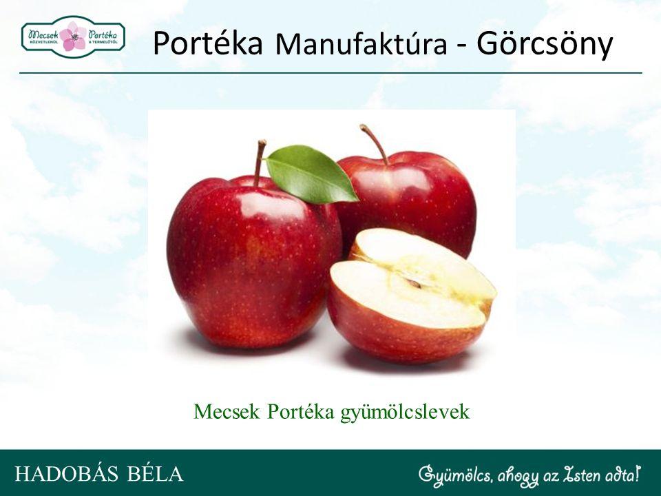 Portéka Manufaktúra - Görcsöny Mecsek Portéka gyümölcslevek HADOBÁS BÉLA