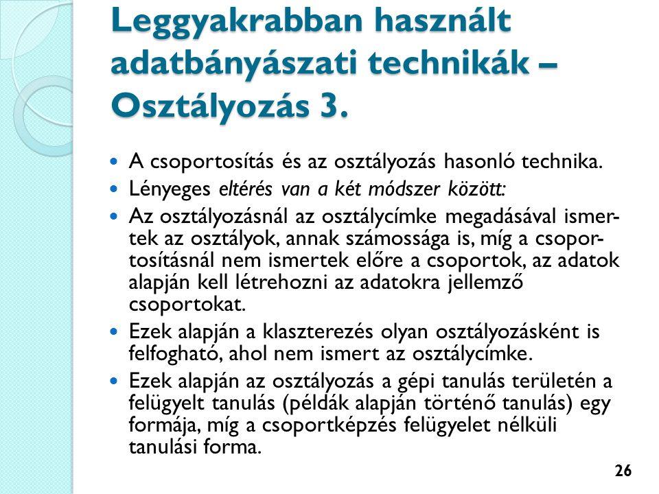 Leggyakrabban használt adatbányászati technikák – Osztályozás 3.