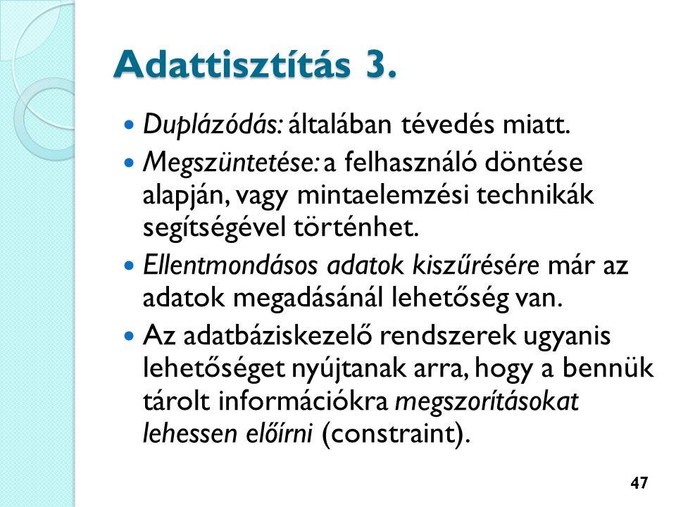 Adattisztítás 3. Duplázódás: általában tévedés miatt.