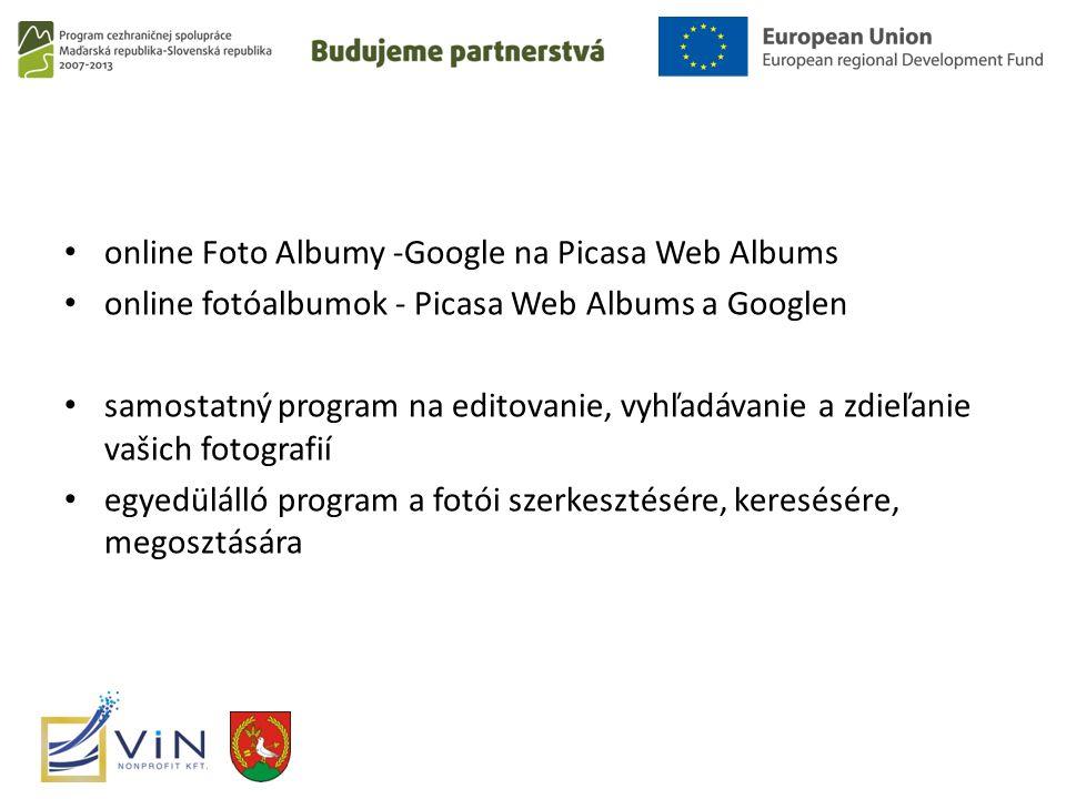 online Foto Albumy -Google na Picasa Web Albums online fotóalbumok - Picasa Web Albums a Googlen samostatný program na editovanie, vyhľadávanie a zdie