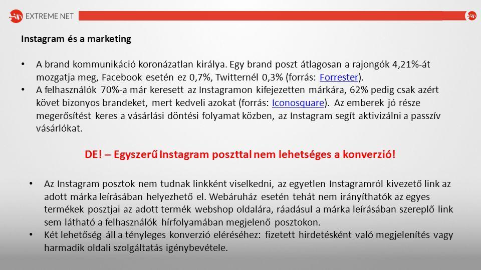 Instagram hirdetés A közös tulajdonosi háttér miatt lehetséges a Facebook hirdetéskezelőjén keresztül Instagramon is megjeleníteni az adott hirdetési kreatívot.