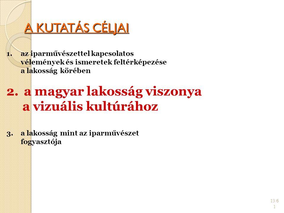 A KUTATÁS CÉLJAI 13/6 1 1.