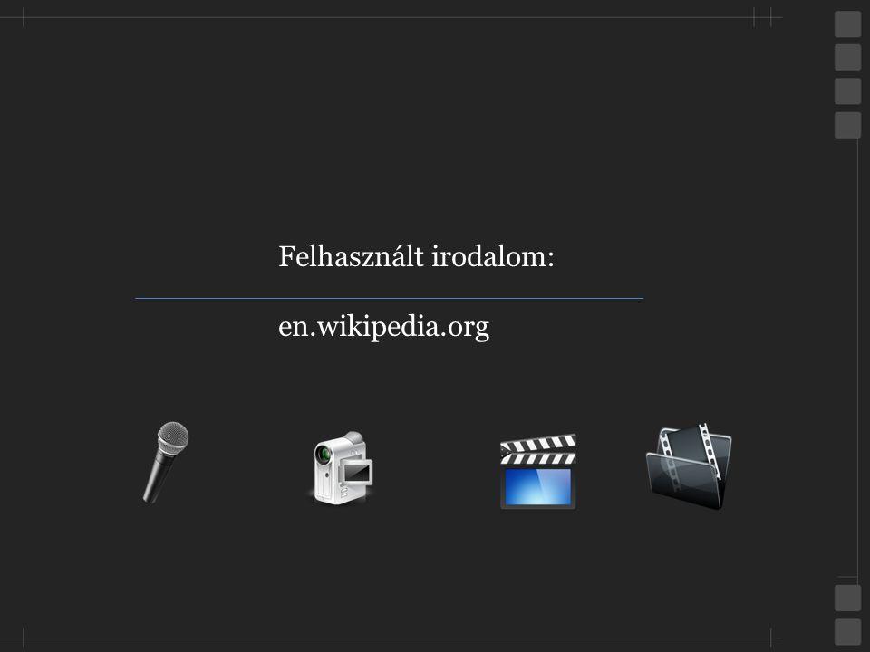 Felhasznált irodalom: en.wikipedia.org