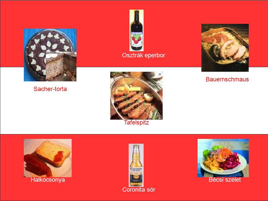 Sacher-torta Bauernschmaus Tafelspitz HalkocsonyaBécsi szelet Osztrák eperbor Coronita sör