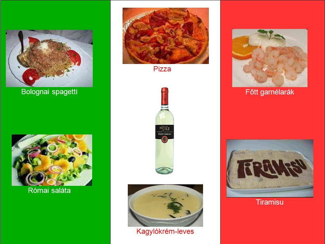 Bolognai spagetti Főtt garnélarák Pizza Római saláta Tiramisu Kagylókrém-leves