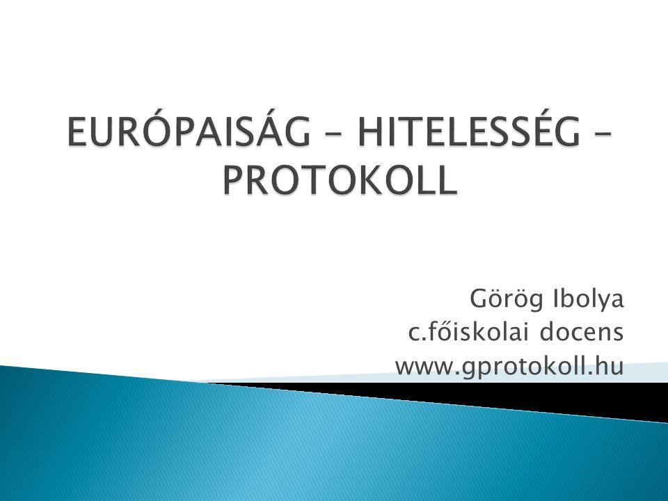 Görög Ibolya c.főiskolai docens www.gprotokoll.hu