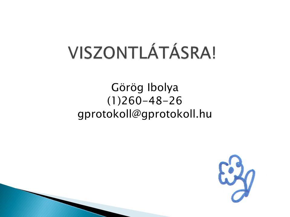 Görög Ibolya (1)260-48-26 gprotokoll@gprotokoll.hu