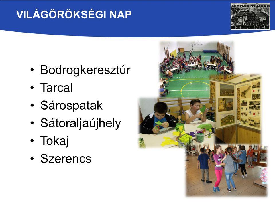 Bodrogkeresztúr Tarcal Sárospatak Sátoraljaújhely Tokaj Szerencs VILÁGÖRÖKSÉGI NAP