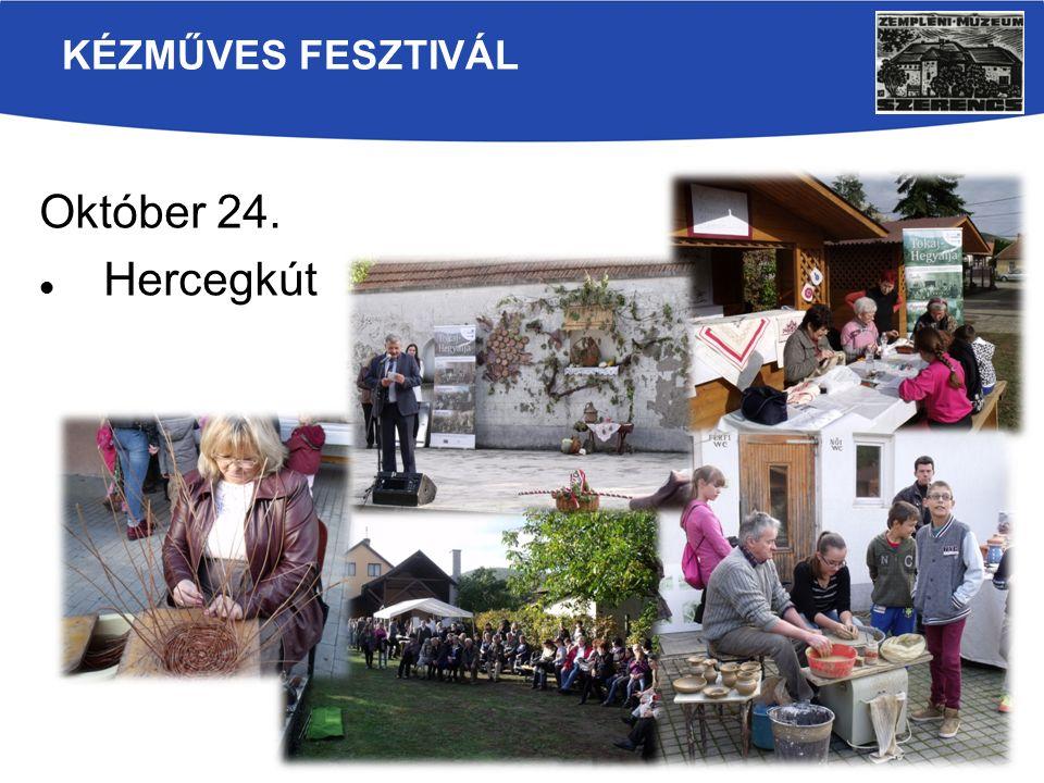 KÉZMŰVES FESZTIVÁL Október 24. Hercegkút