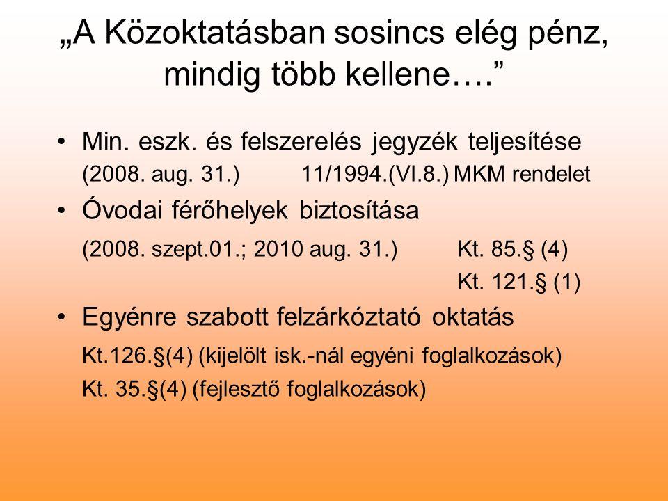 """"""" A Közoktatásban sosincs elég pénz, mindig több kellene…."""" Min. eszk. és felszerelés jegyzék teljesítése (2008. aug. 31.) 11/1994.(VI.8.) MKM rendele"""