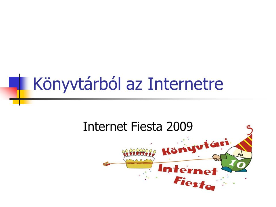 Könyvtárból az Internetre Internet Fiesta 2009