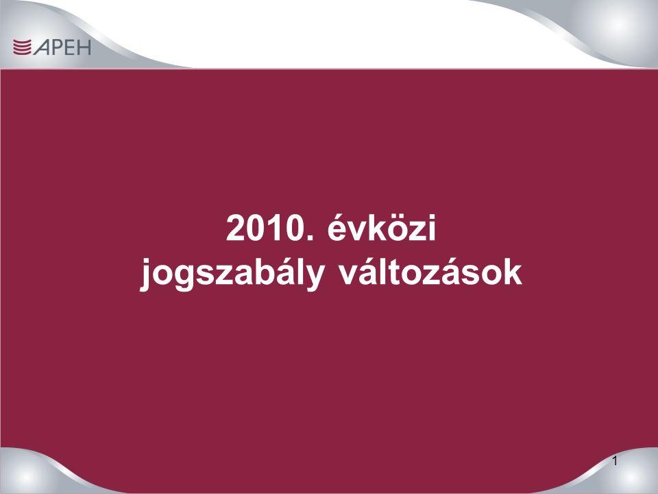 1 2010. évközi jogszabály változások